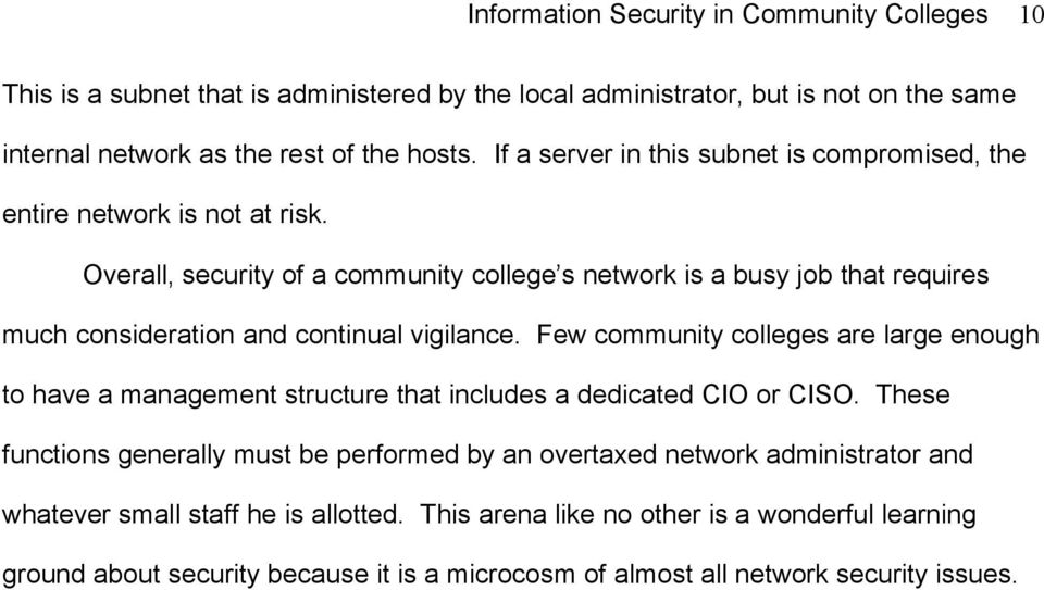 Overall, security of a community college s network is a busy job that requires much consideration and continual vigilance.