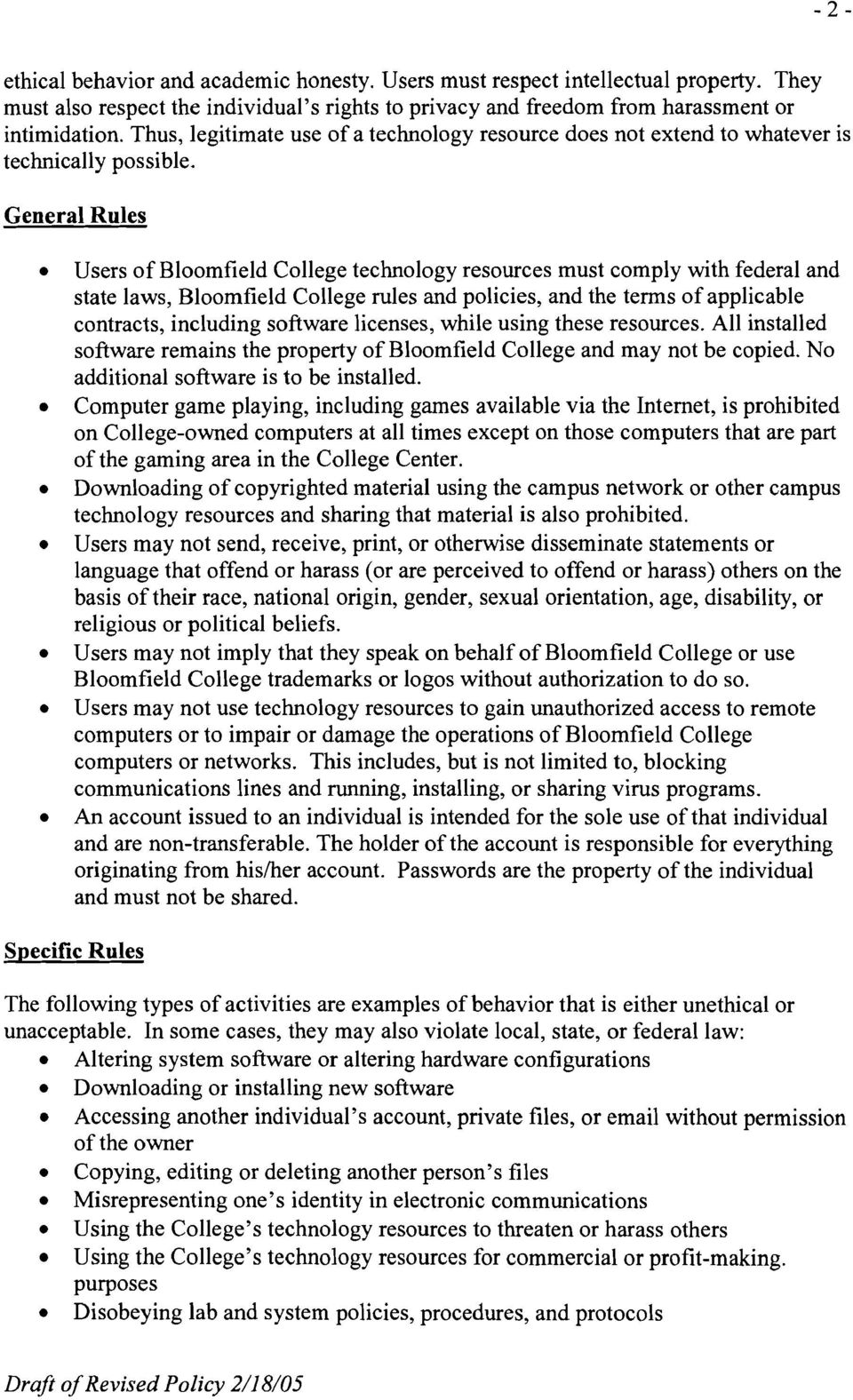 General Rules Users of Bloomfield College technology resources must comply with federal and state laws, Bloomfield College rules and policies, and the terms of applicable contracts, including