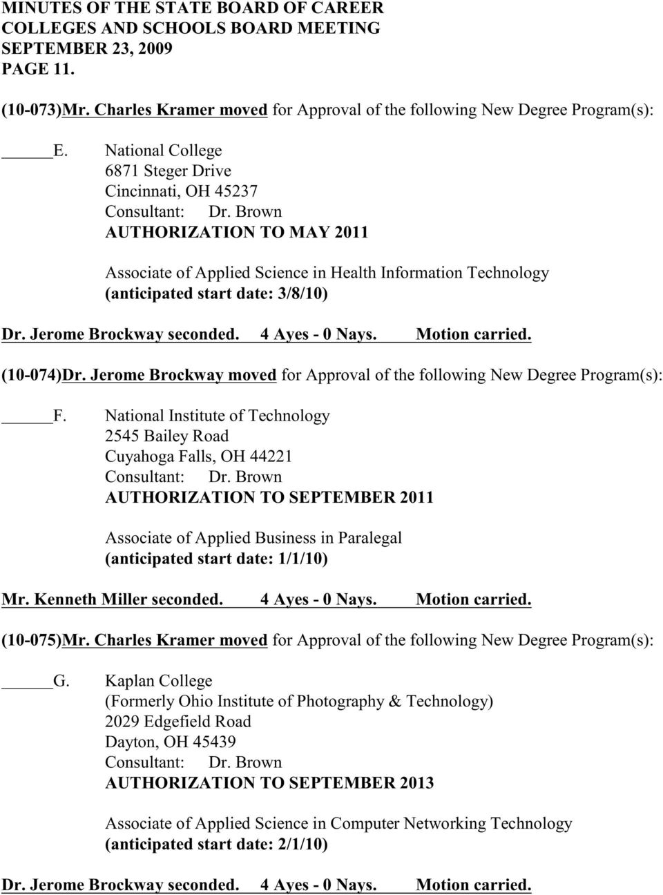 Jerome Brockway moved for Approval of the following New Degree Program(s): F.