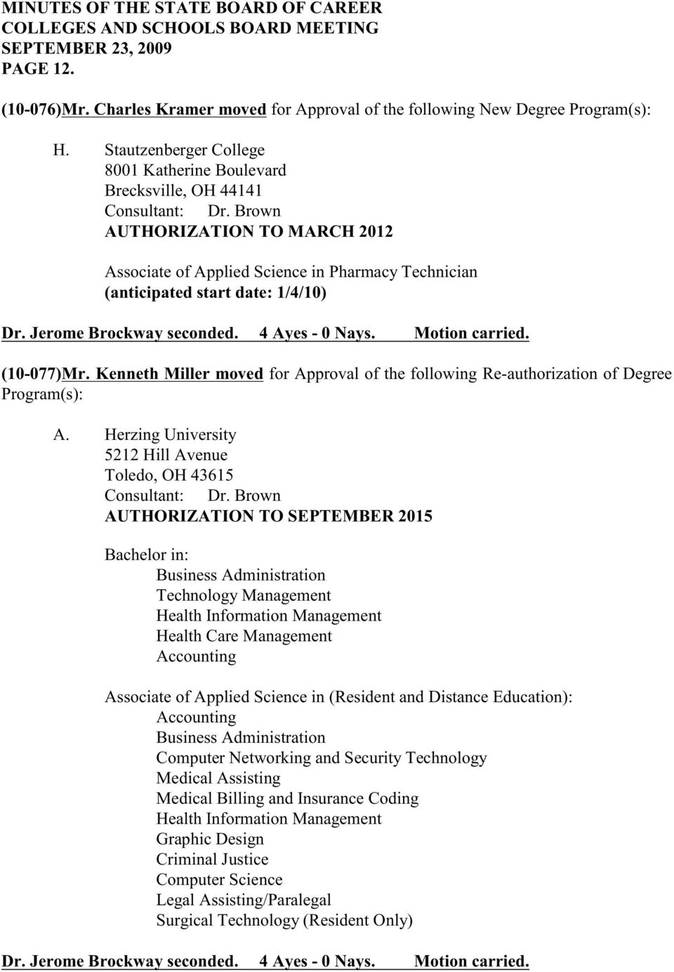 Kenneth Miller moved for Approval of the following Re-authorization of Degree Program(s): A.