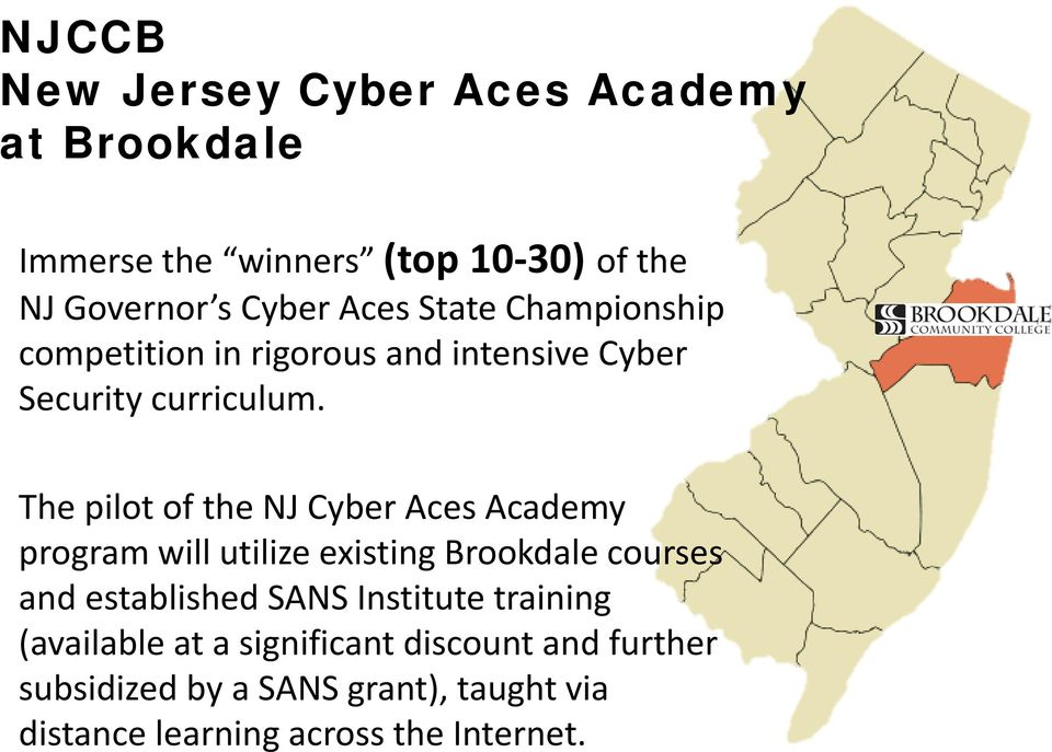 The pilot of the NJ Cyber Aces Academy program will utilize existing Brookdale courses and established SANS