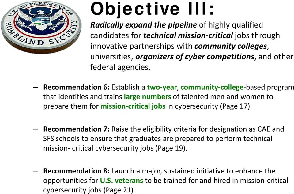 Recommendation 6: Establish a two-year, community-college-based program that identifies and trains large numbers of talented men and women to prepare them for mission-critical jobs in cybersecurity