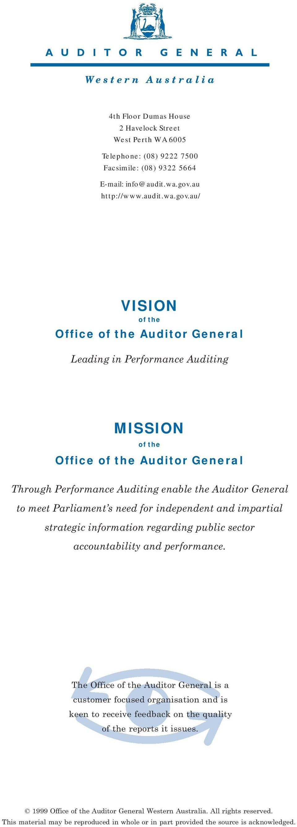 au/ VISION of the Office of the Auditor General Leading in Performance Auditing MISSION of the Office of the Auditor General Through Performance Auditing enable the Auditor General to meet Parliament