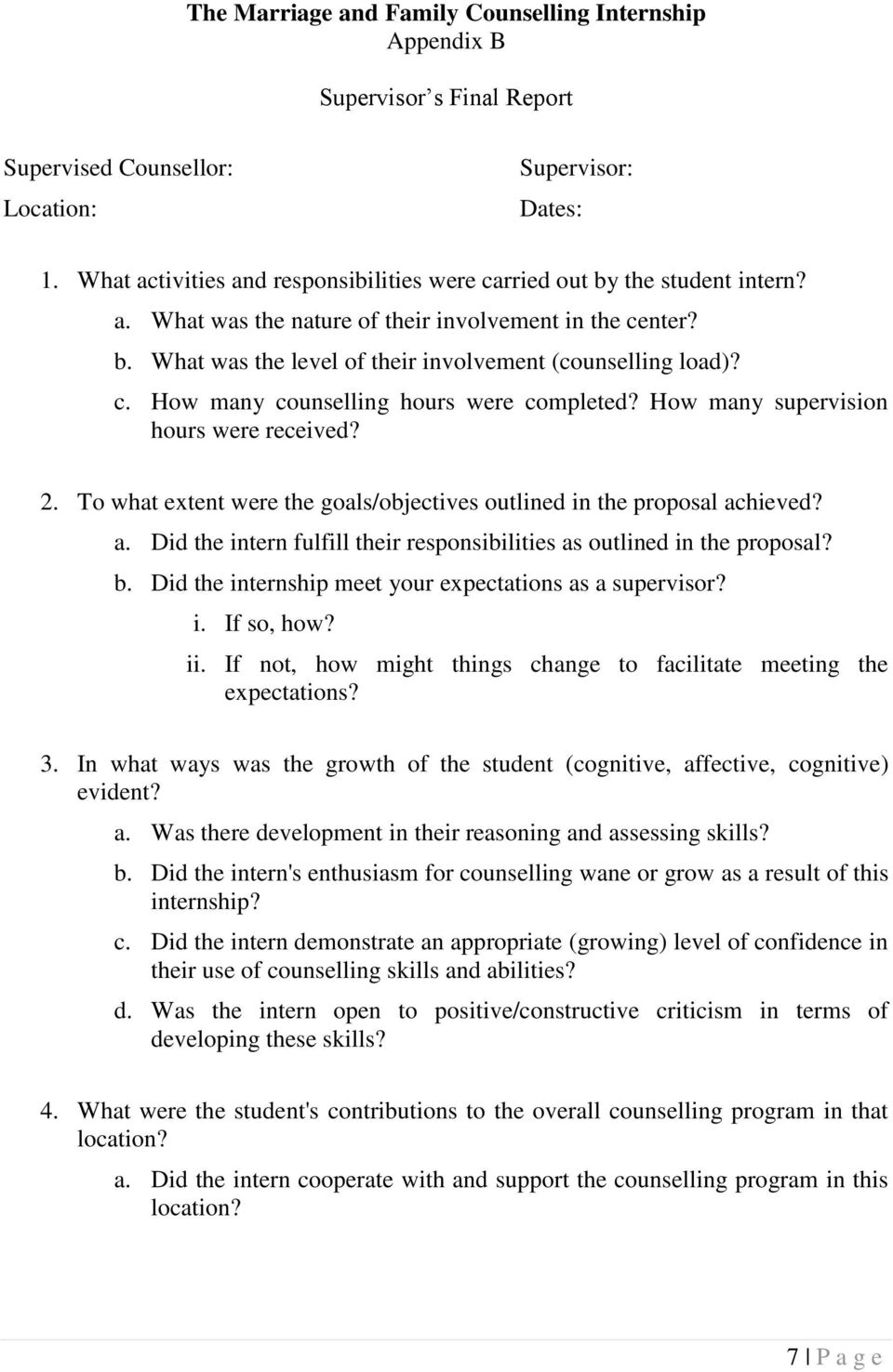 c. How many counselling hours were completed? How many supervision hours were received? 2. To what extent were the goals/objectives outlined in the proposal ac