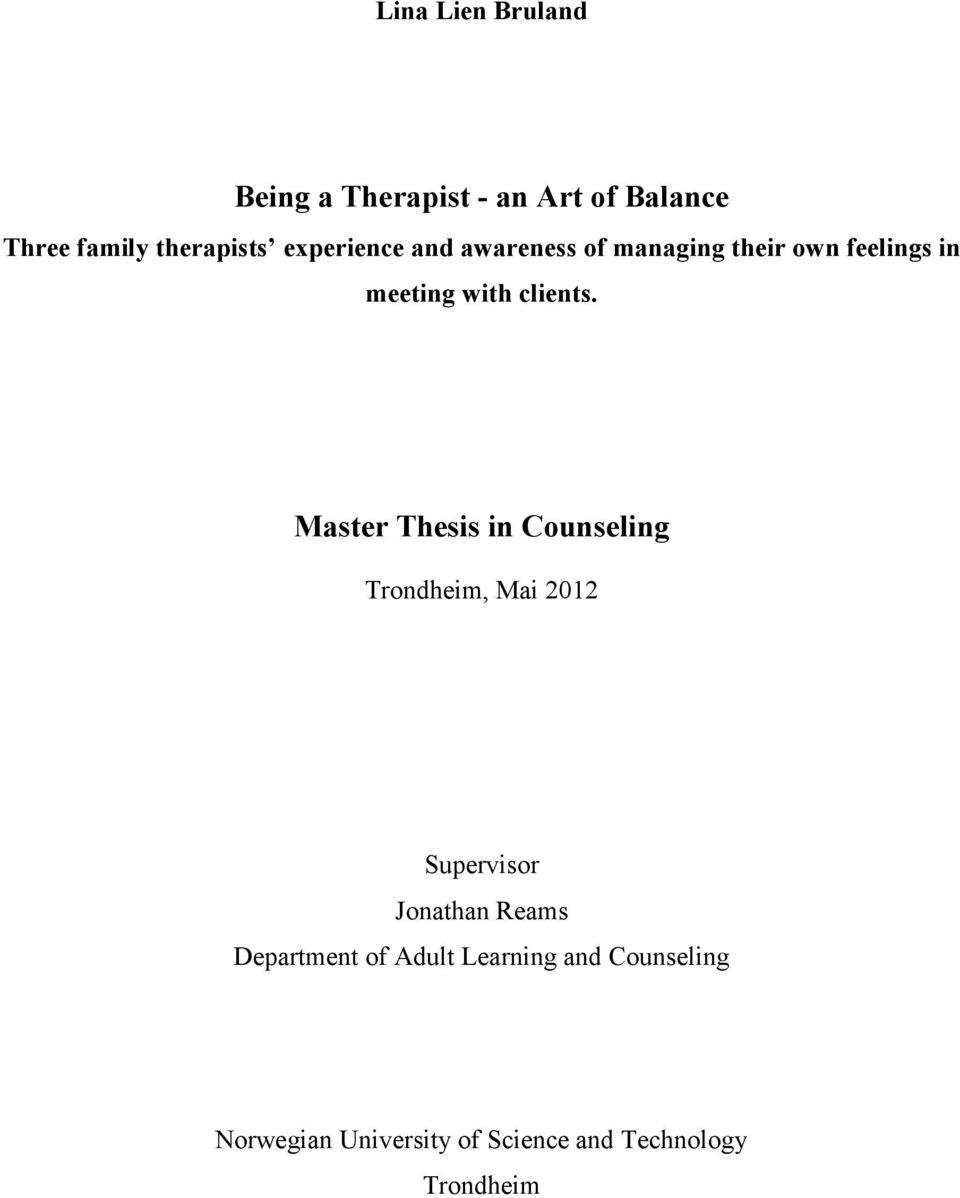 Master Thesis in Counseling Trondheim, Mai 2012 Supervisor Jonathan Reams