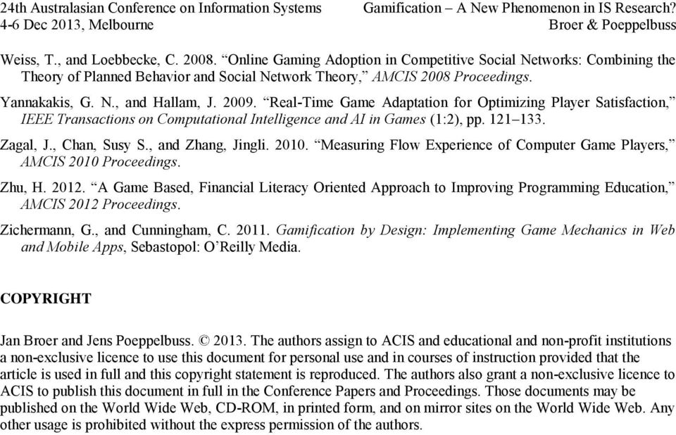 2010. Measuring Flow Experience of Computer Game Players, AMCIS 2010 Proceedings. Zhu, H. 2012.