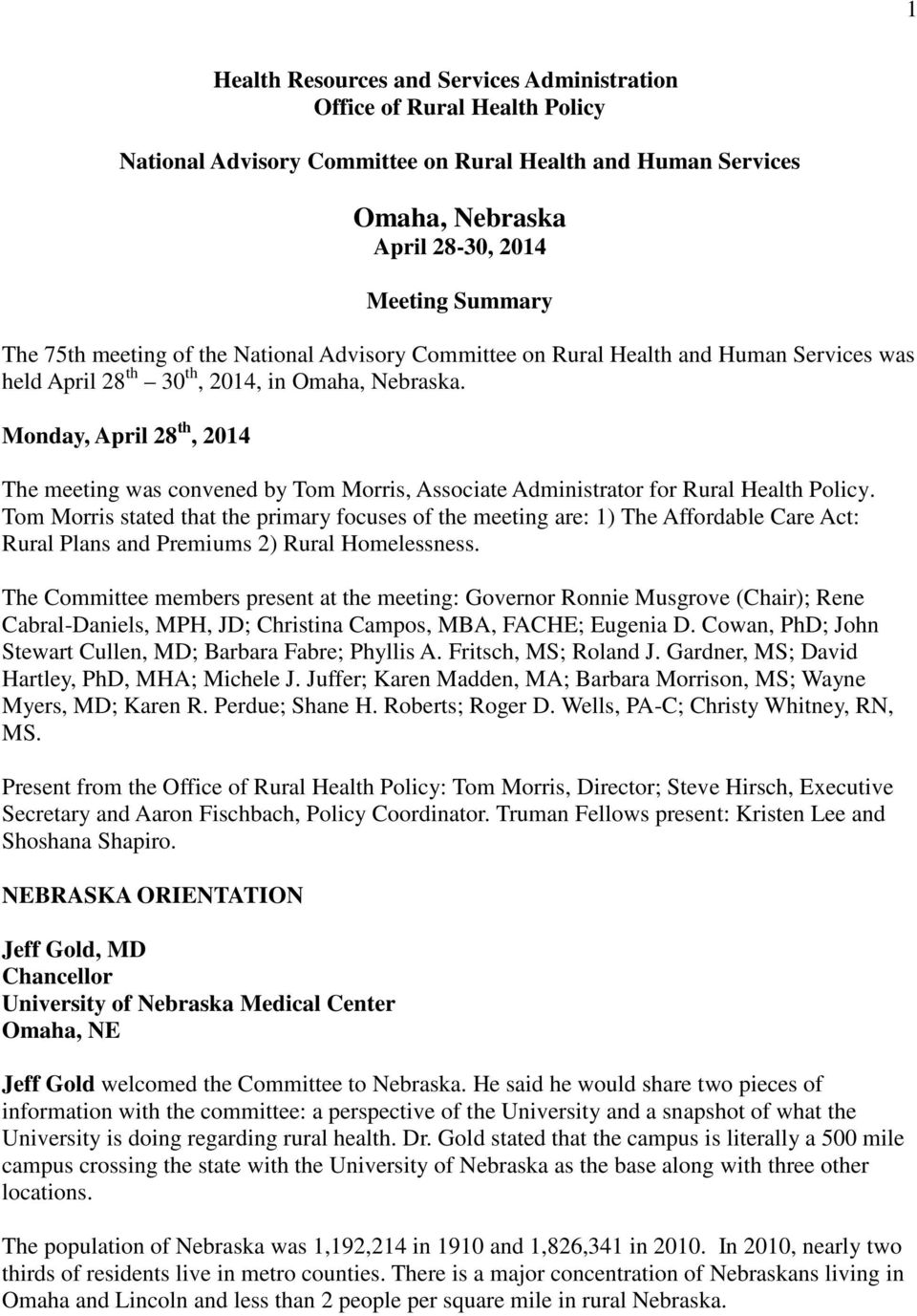 Monday, April 28 th, 2014 The meeting was convened by Tom Morris, Associate Administrator for Rural Health Policy.