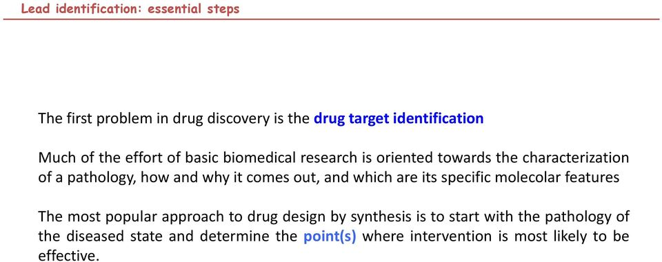 ofapathology,howandwhyitcomesout,andwhichareitsspecificmolecolarfeatures The most popular approach to drug design