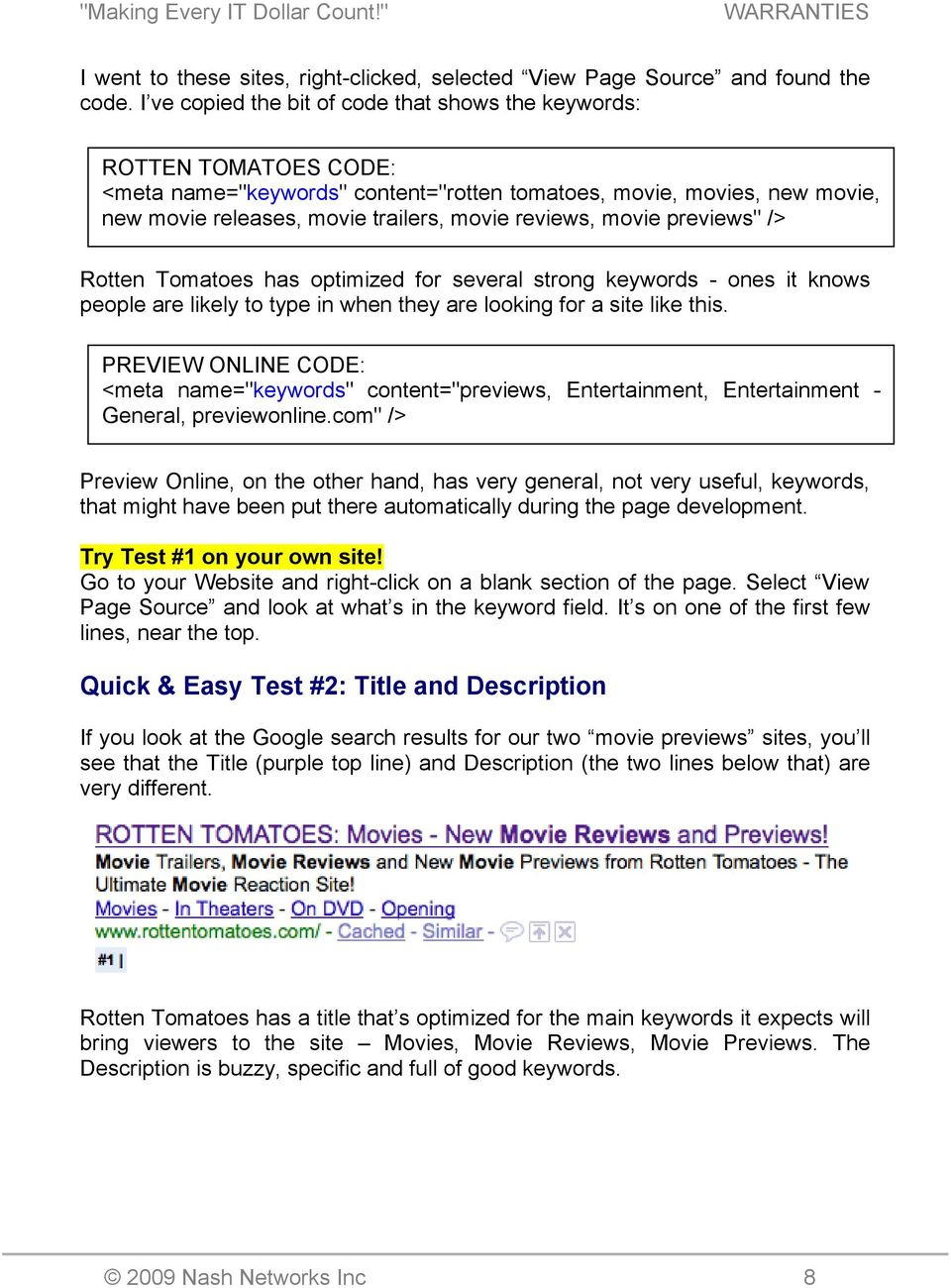 "movie previews"" /> Rotten Tomatoes has optimized for several strong keywords - ones it knows people are likely to type in when they are looking for a site like this."