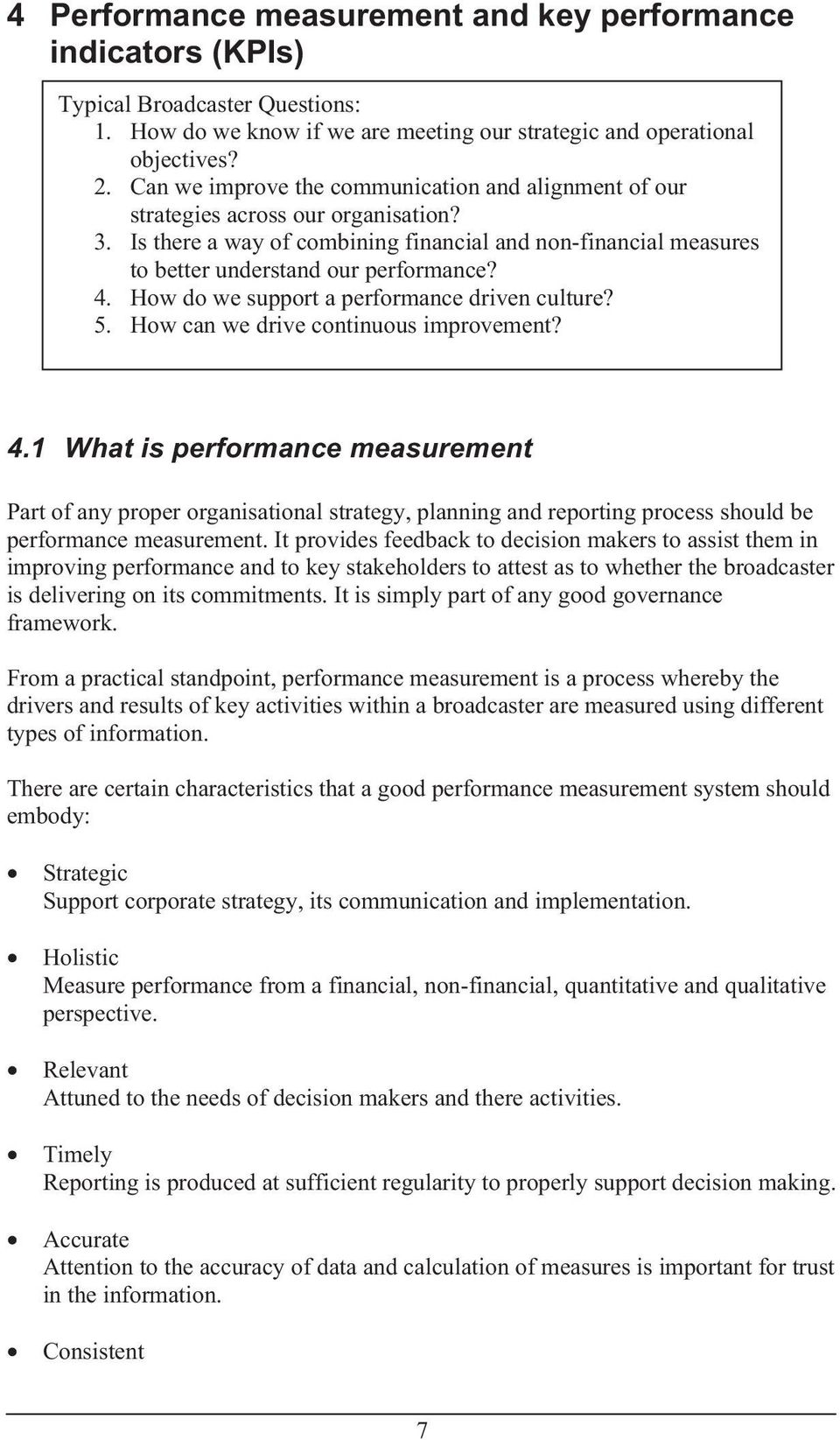 How do we support aperformance driven culture? 5. How can we drive continuous improvement? 4.