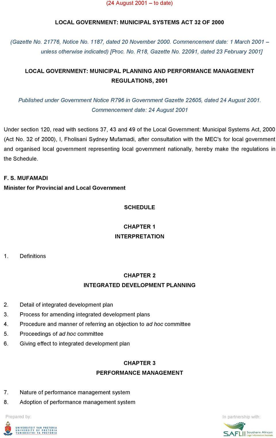 22091, dated 23 February 2001] LOCAL GOVERNMENT: MUNICIPAL PLANNING AND PERFORMANCE MANAGEMENT REGULATIONS, 2001 Published under Government Notice R796 in Government Gazette 22605, dated 24 August
