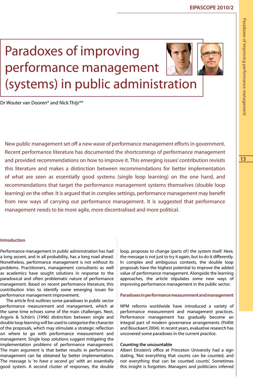 Recent performance literature has documented the shortcomings of performance management and provided recommendations on how to improve it.