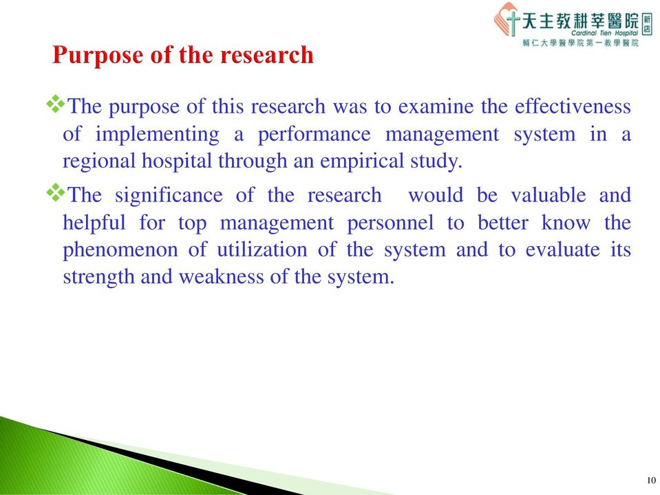 The significance of the research would be valuable and helpful for top management personnel