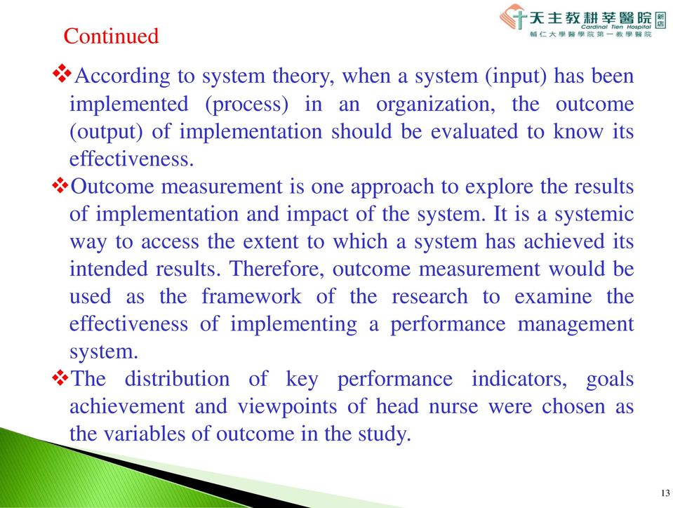 It is a systemic way to access the extent to which a system has achieved its intended results.