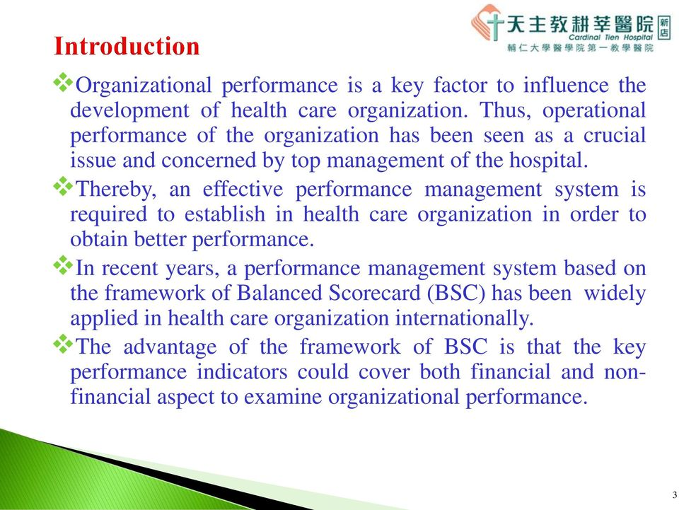 Thereby, an effective performance management system is required to establish in health care organization in order to obtain better performance.