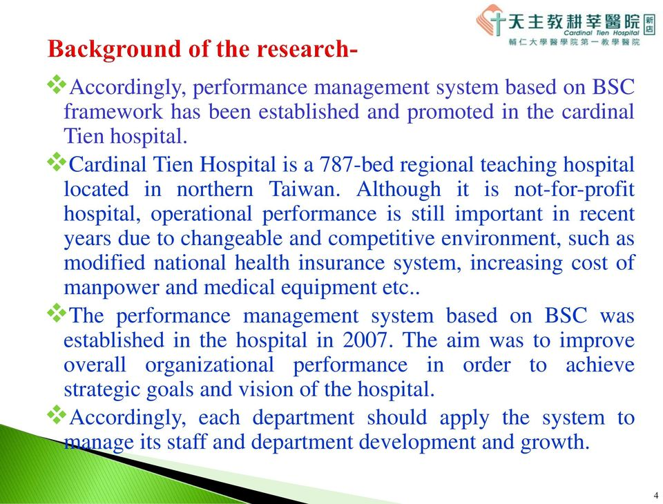 Although it is not-for-profit hospital, operational performance is still important in recent years due to changeable and competitive environment, such as modified national health insurance system,