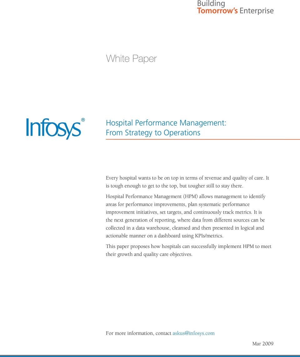 Hospital Performance Management (HPM) allows management to identify areas for performance improvements, plan systematic performance improvement initiatives, set targets, and continuously track
