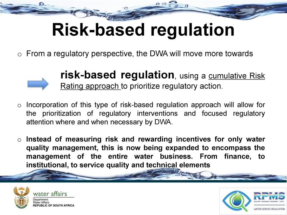 o Incorporation of this type of risk-based regulation approach will allow for the prioritization of regulatory interventions and focused regulatory