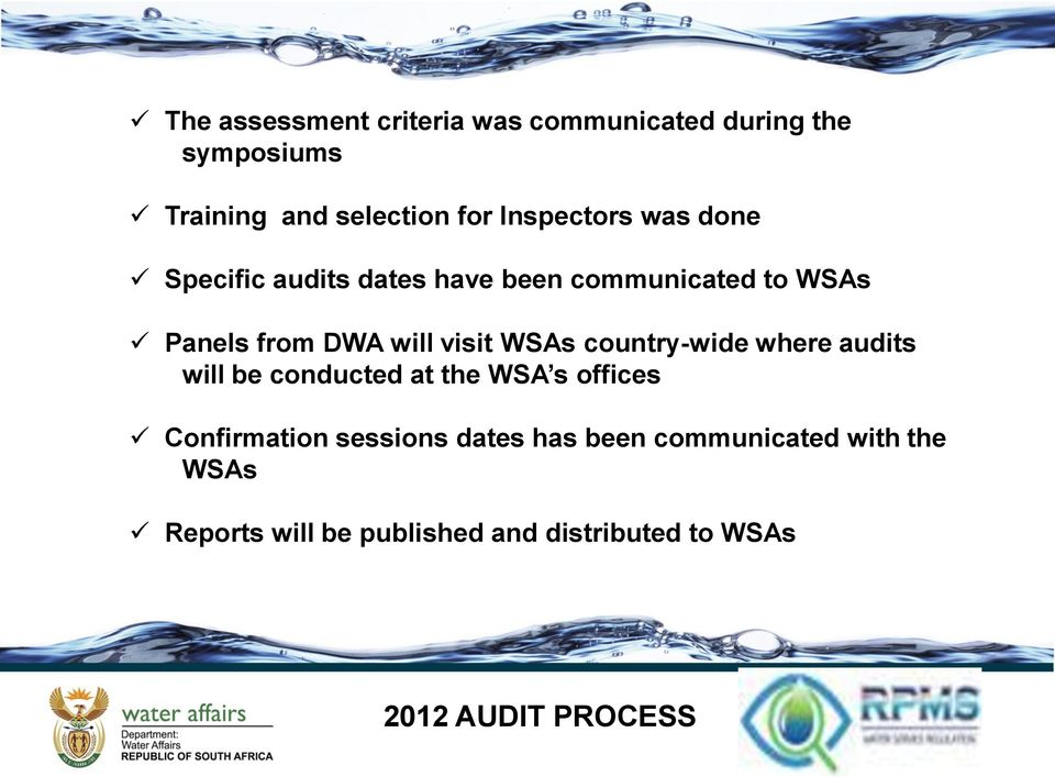 visit WSAs country-wide where audits will be conducted at the WSA s offices Confirmation sessions