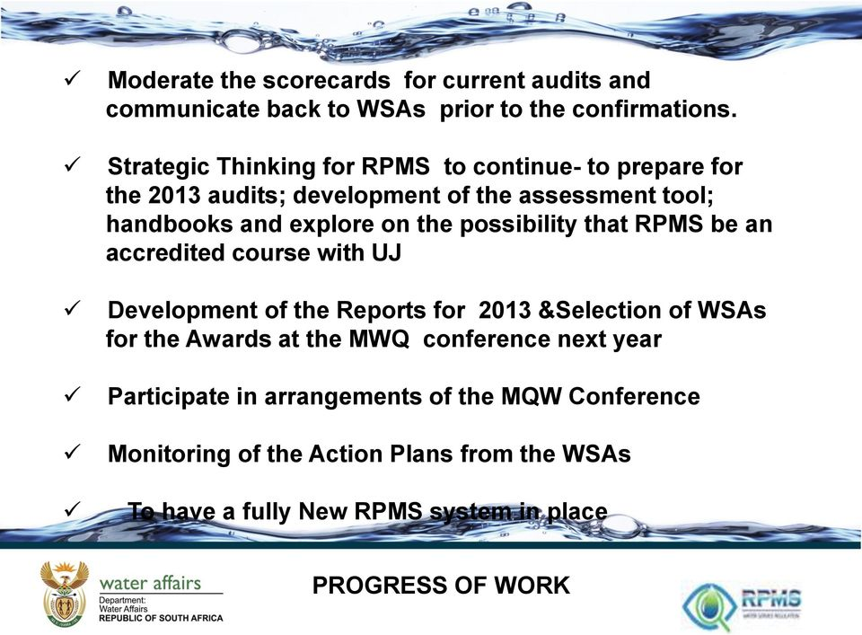 the possibility that RPMS be an accredited course with UJ Development of the Reports for 2013 &Selection of WSAs for the Awards at the