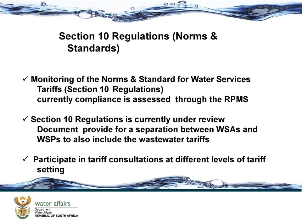 Regulations is currently under review Document provide for a separation between WSAs and WSPs to