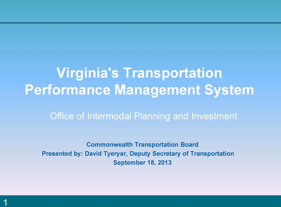 Commonwealth Transportation Board Presented by: David
