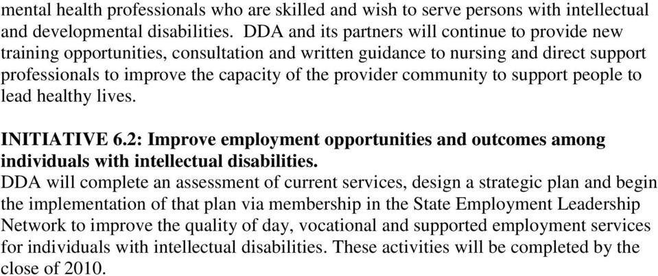 community to support people to lead healthy lives. INITIATIVE 6.2: Improve employment opportunities and outcomes among individuals with intellectual disabilities.