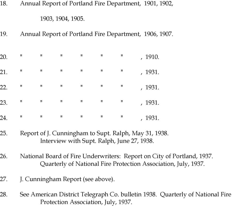 Interview with Supt. Ralph, June 27, 1938. 26. National Board of Fire Underwriters: Report on City of Portland, 1937.