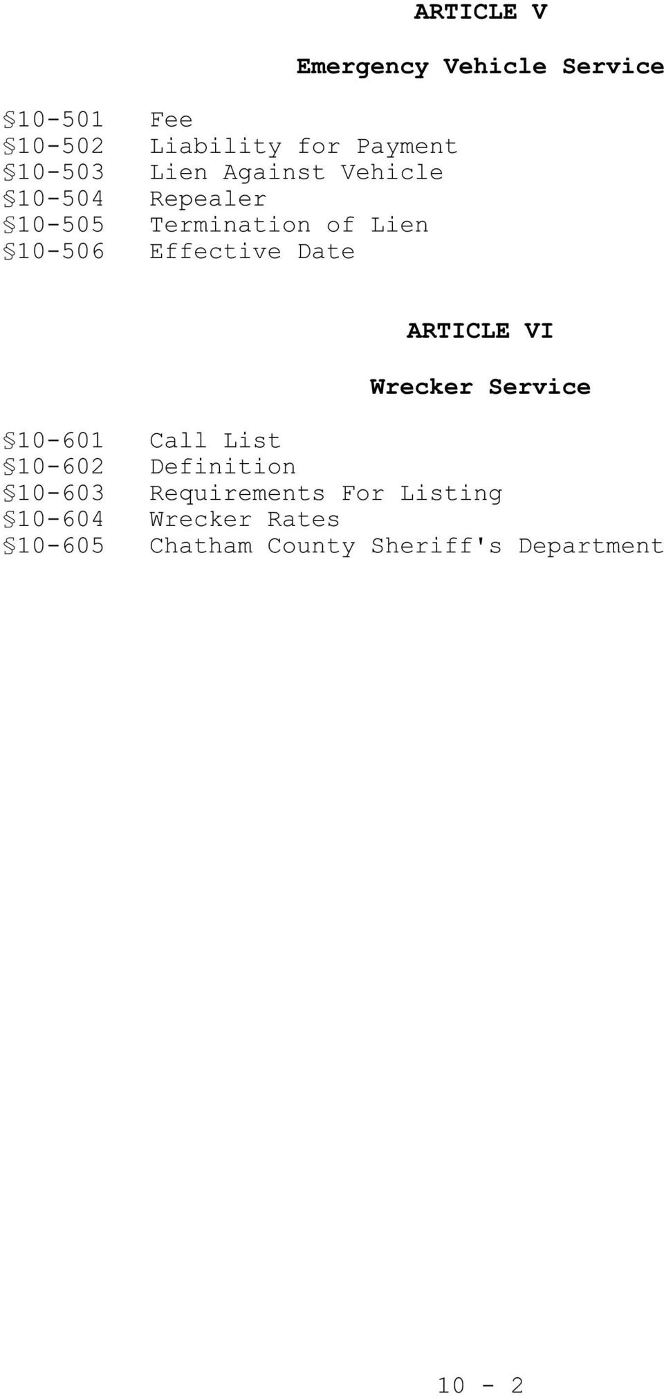 Vehicle Service ARTICLE VI Wrecker Service 10-601 Call List 10-602 Definition