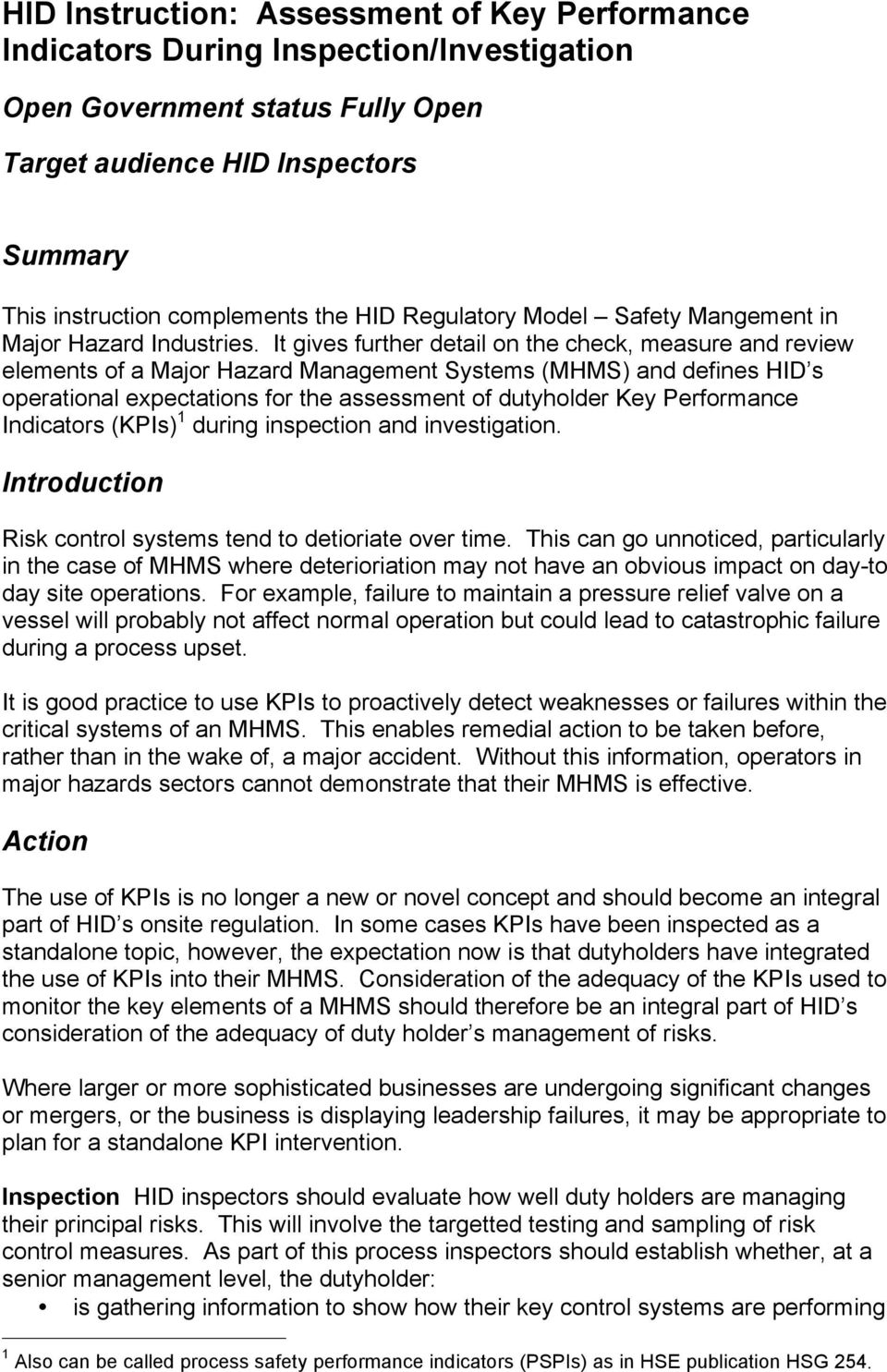 It gives further detail on the check, measure and review elements of a Major Hazard Management Systems (MHMS) and defines HID s operational expectations for the assessment of dutyholder Key