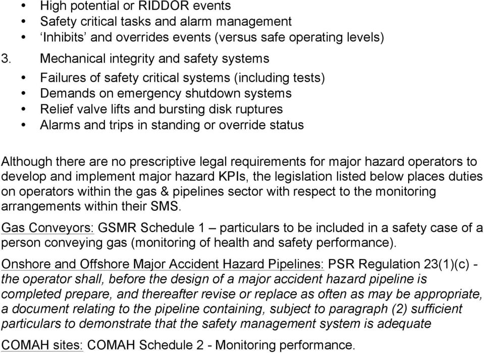 standing or override status Although there are no prescriptive legal requirements for major hazard operators to develop and implement major hazard KPIs, the legislation listed below places duties on