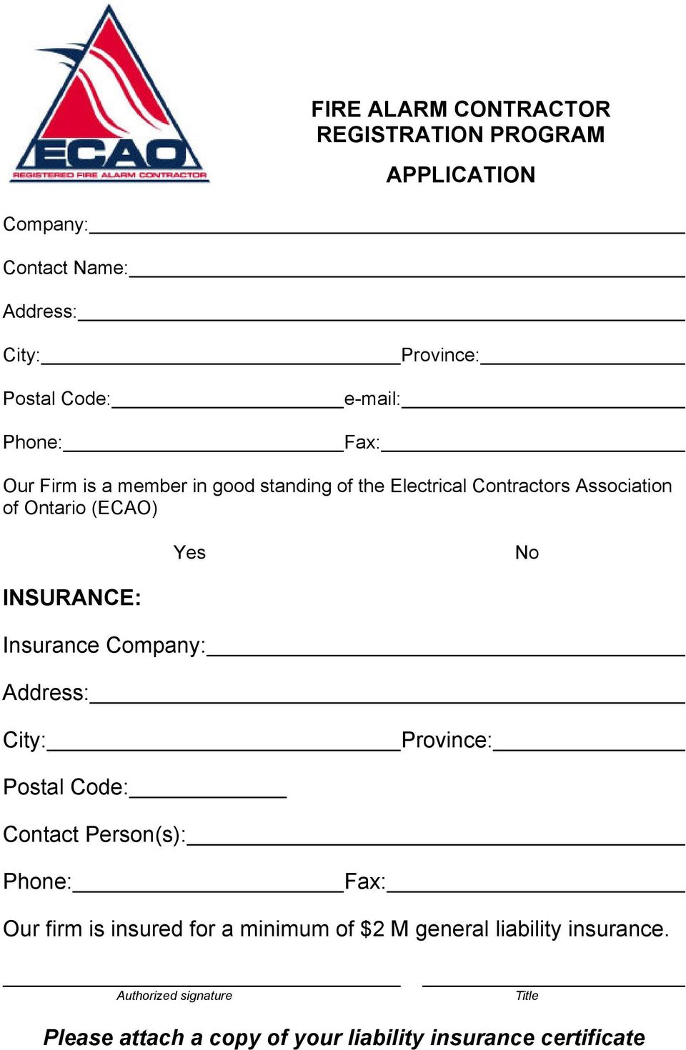 INSURANCE: Insurance Company: Address: City: Province: Postal Code: Contact Person(s): Fax: Our firm is insured for a