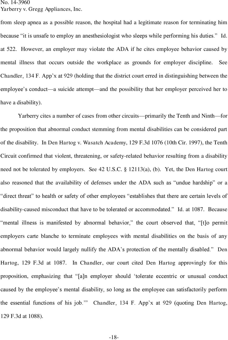 App x at 929 (holding that the district court erred in distinguishing between the employee s conduct a suicide attempt and the possibility that her employer perceived her to have a disability).
