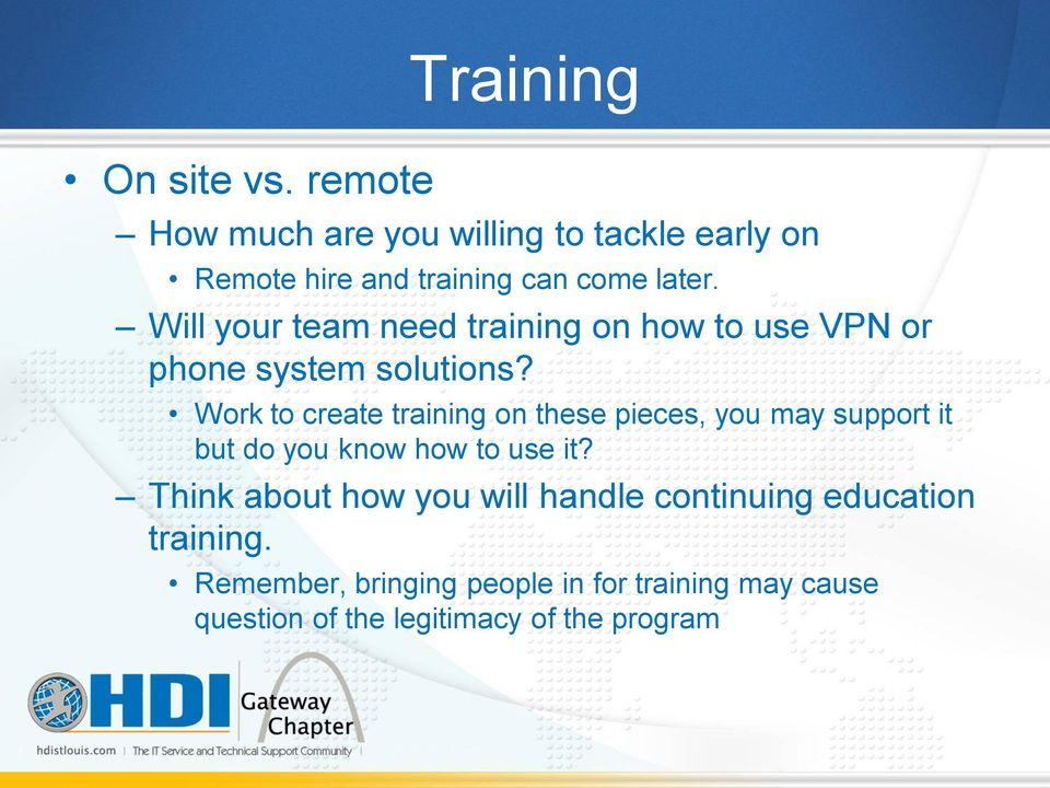 Will your team need training on how to use VPN or phone system solutions?