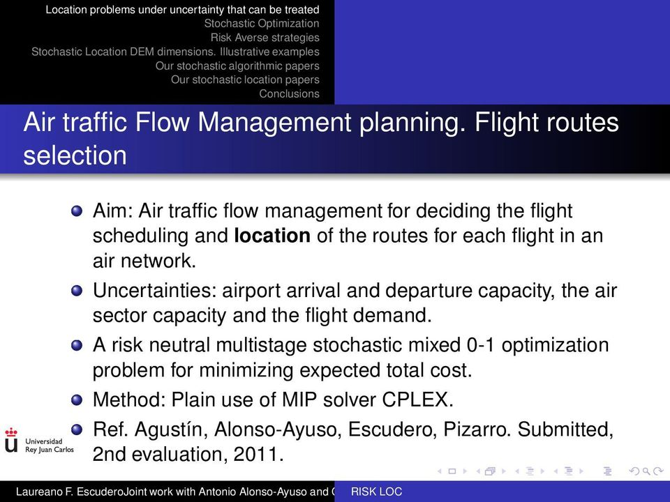 flight in an air network. Uncertainties: airport arrival and departure capacity, the air sector capacity and the flight demand.