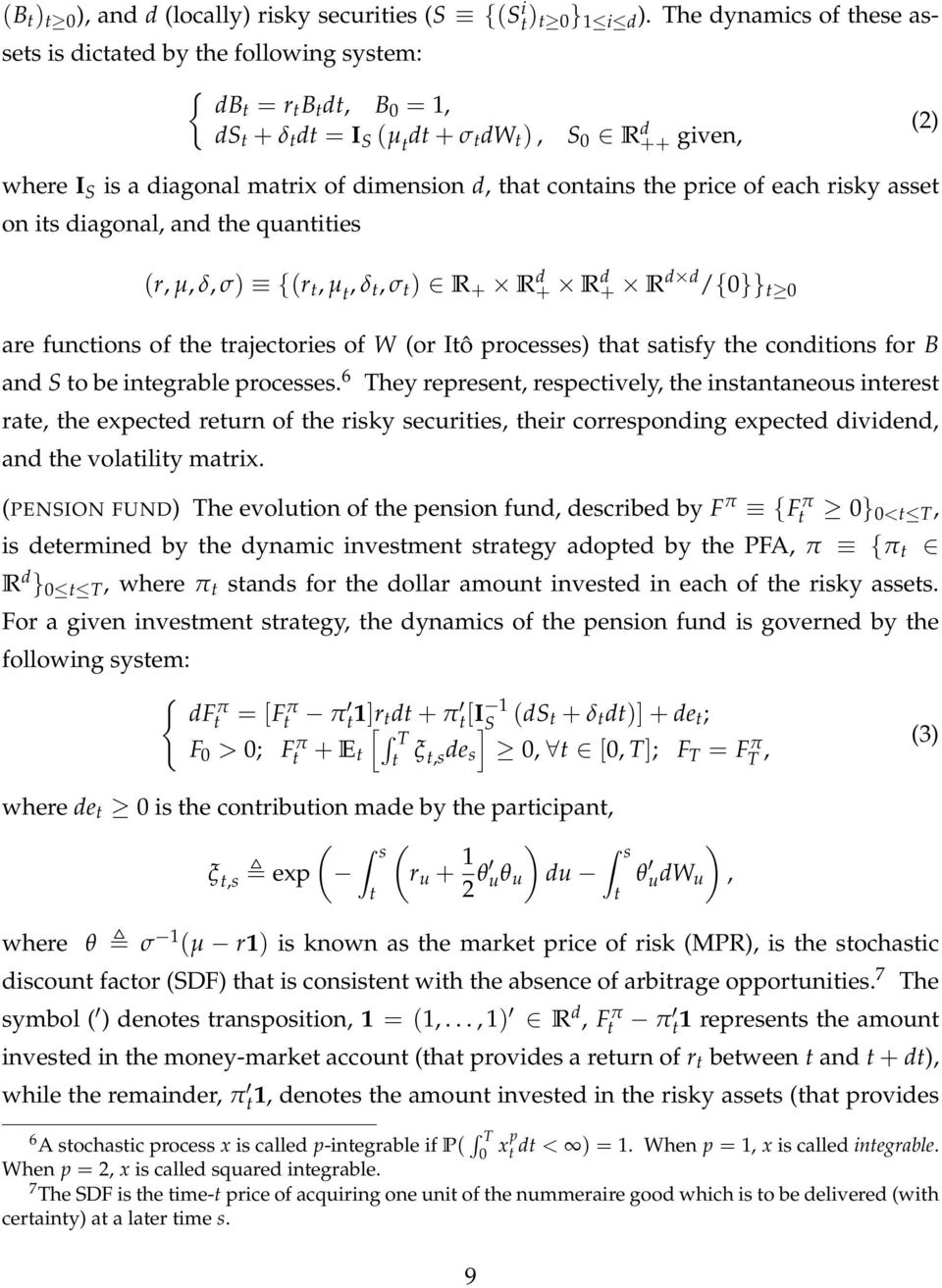 dimension d, that contains the price of each risky asset on its diagonal, and the quantities (r, µ, δ, σ) f(r t, µ t, δ t, σ t ) 2 R + R d + R d + R dd /f0gg t0 are functions of the trajectories of W