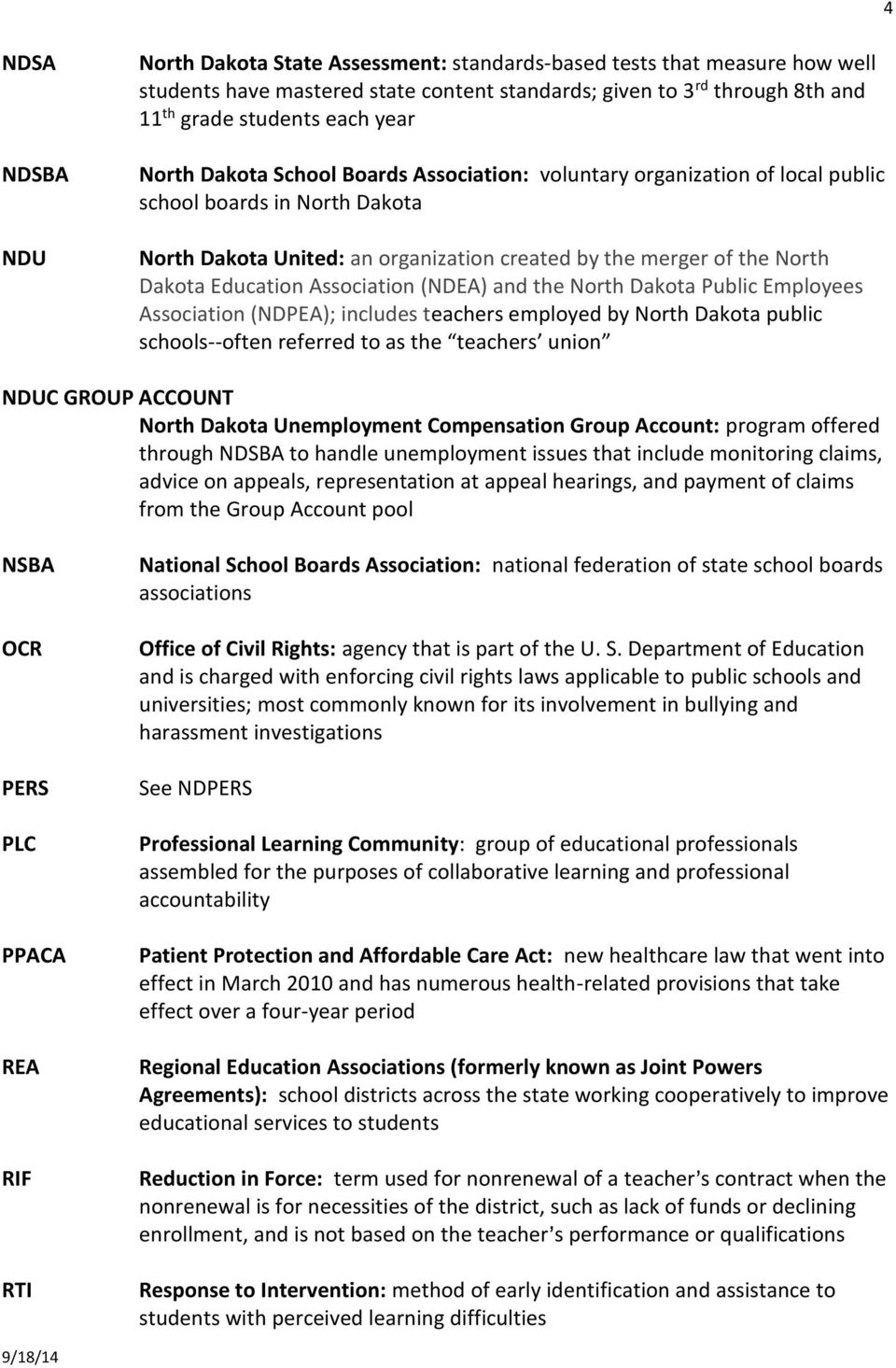 Education Association (NDEA) and the North Dakota Public Employees Association (NDPEA); includes teachers employed by North Dakota public schools--often referred to as the teachers union NDUC GROUP