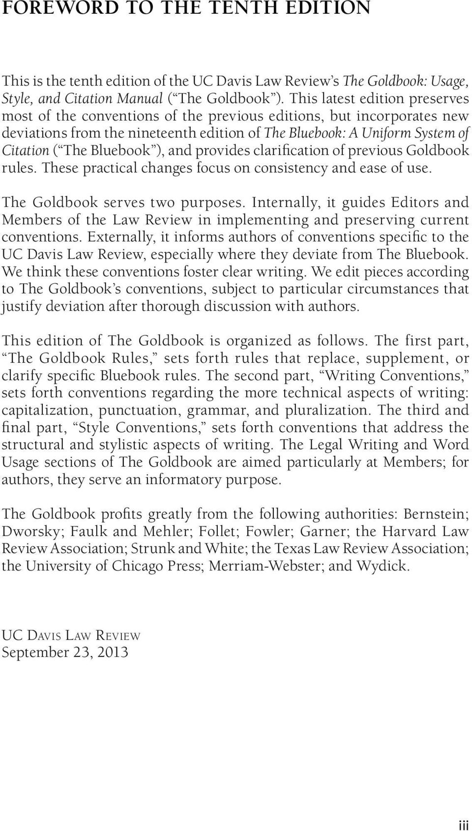 Bluebook ), and provides clarification of previous Goldbook rules. These practical changes focus on consistency and ease of use. The Goldbook serves two purposes.