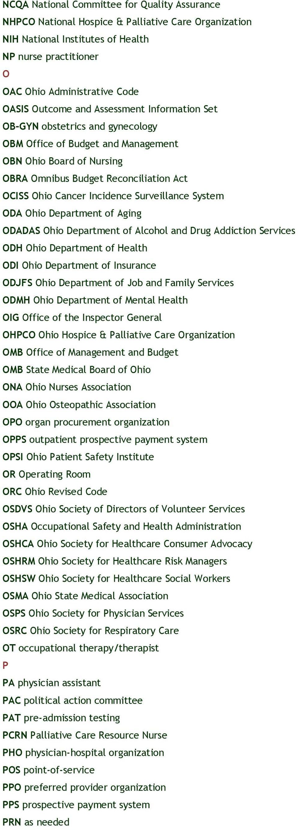 Incidence Surveillance System ODA Ohio Department of Aging ODADAS Ohio Department of Alcohol and Drug Addiction Services ODH Ohio Department of Health ODI Ohio Department of Insurance ODJFS Ohio