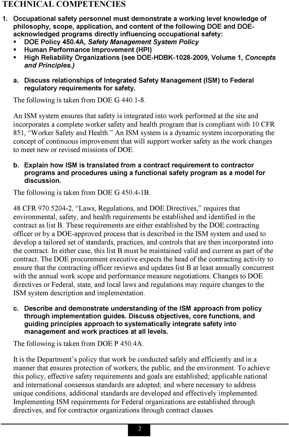 occupational safety: DOE Policy 450.4A, Safety Management System Policy Human Performance Improvement (HPI) High Reliability Organizations (see DOE-HDBK-1028-2009, Volume 1, Concepts and Principles.