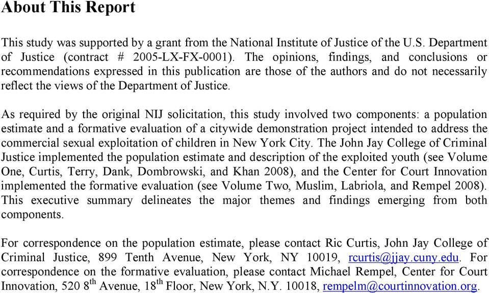As required by the original NIJ solicitation, this study involved two components: a population estimate and a formative evaluation of a citywide demonstration project intended to address the