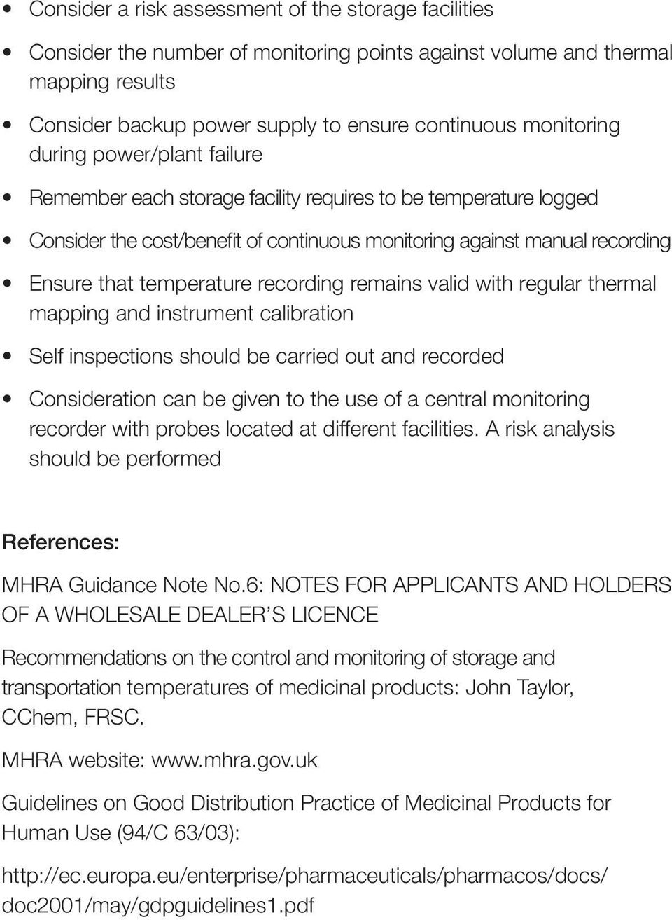 recording remains valid with regular thermal mapping and instrument calibration Self inspections should be carried out and recorded Consideration can be given to the use of a central monitoring