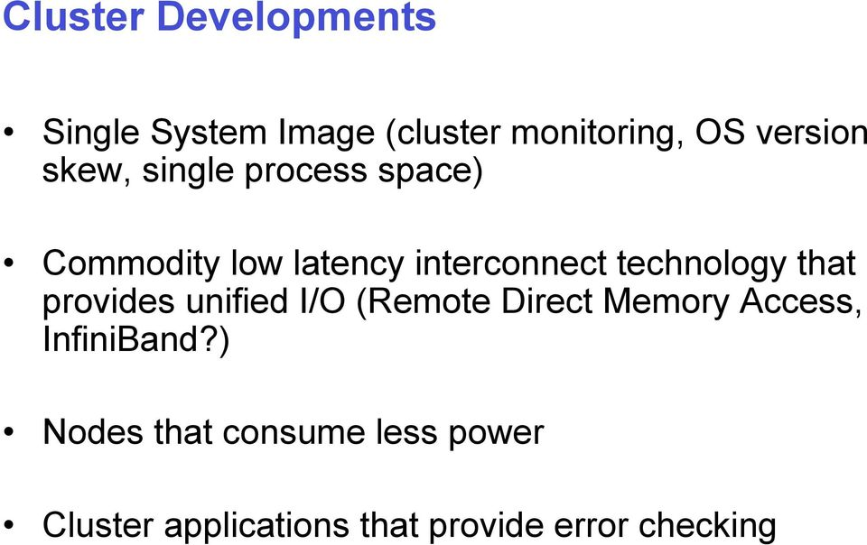 that provides unified I/O (Remote Direct Memory Access, InfiniBand?
