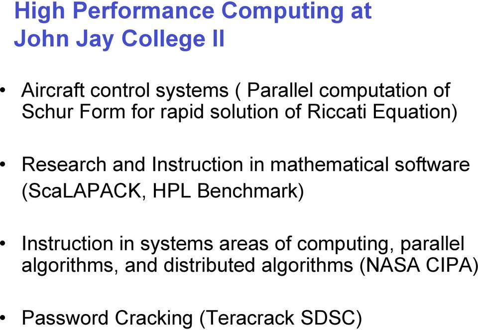 in mathematical software (ScaLAPACK, HPL Benchmark) Instruction in systems areas of