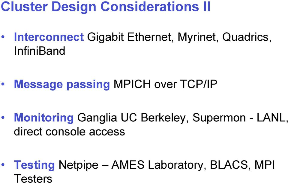 over TCP/IP Monitoring Ganglia UC Berkeley, Supermon - LANL,