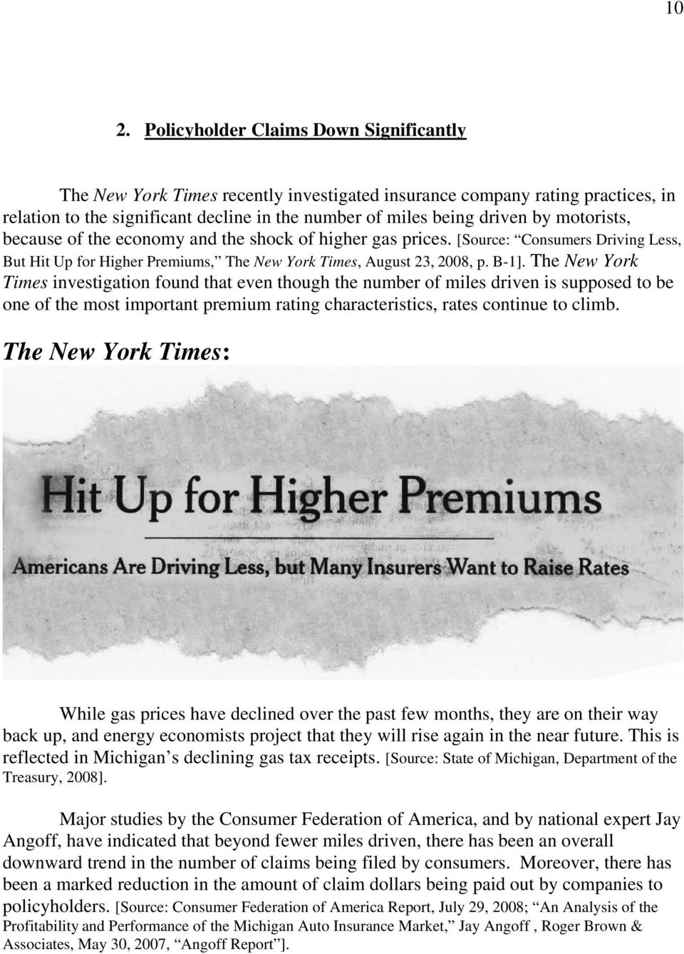 The New York Times investigation found that even though the number of miles driven is supposed to be one of the most important premium rating characteristics, rates continue to climb.