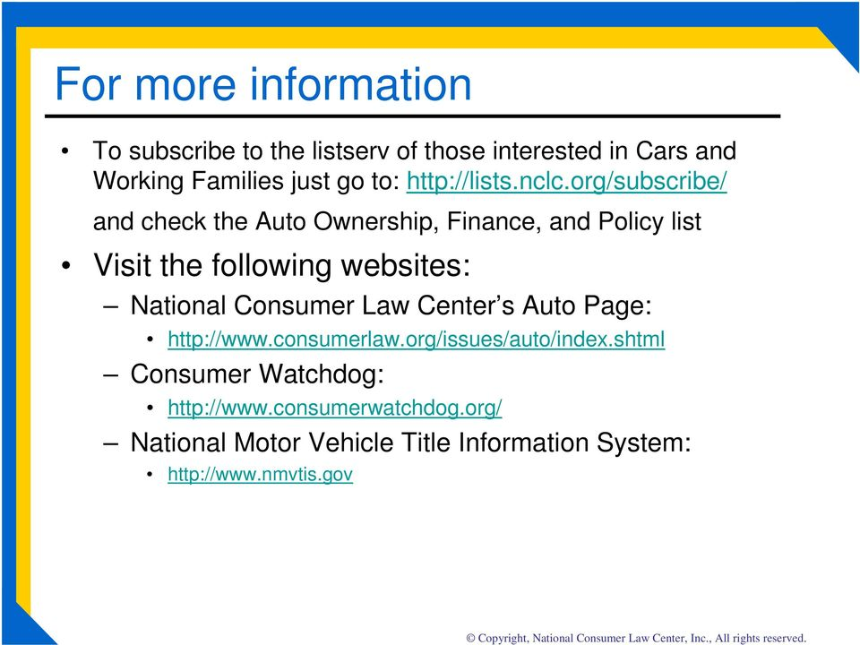 Center s Auto Page: http://www.consumerlaw.org/issues/auto/index.shtml Consumer Watchdog: http://www.consumerwatchdog.