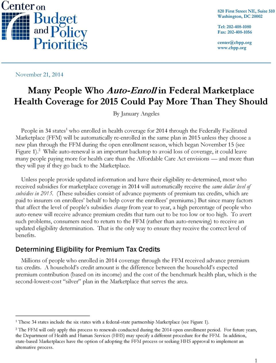 org November 21, 2014 Many People Who Auto-Enroll in Federal Marketplace Health Coverage for 2015 Could Pay More Than They Should By January Angeles People in 34 states 1 who enrolled in health