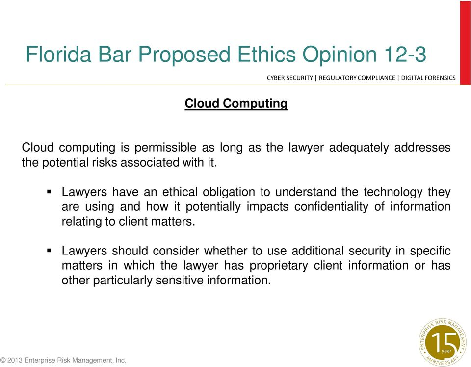 Lawyers have an ethical obligation to understand the technology they are using and how it potentially impacts confidentiality of