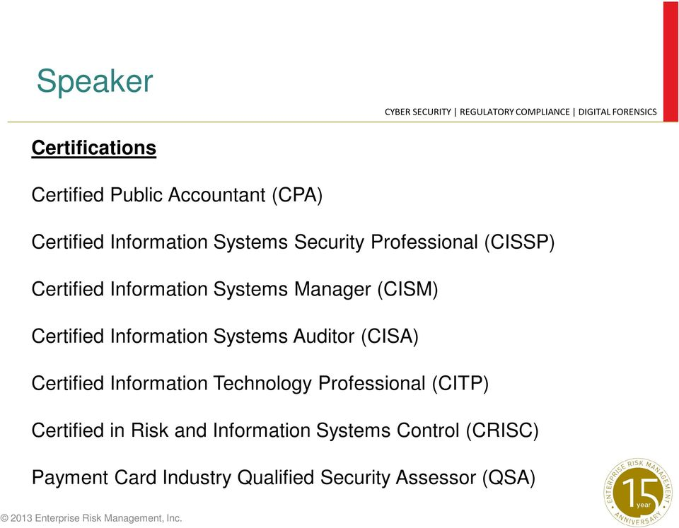 Information Systems Auditor (CISA) Certified Information Technology Professional (CITP)